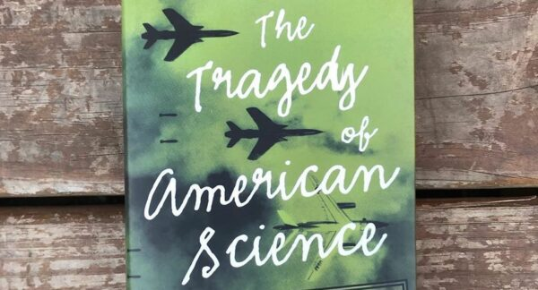 Cover of The Tragedy of American Science