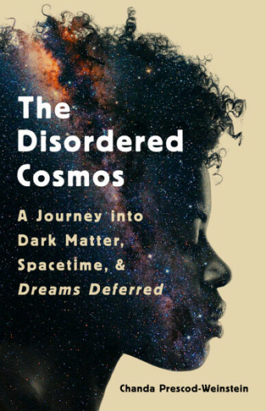 Cover of Chanda Prescod-Weinstein's The Disordered Cosmos